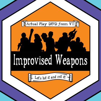 Improvised Weapons - A D&D Podcast