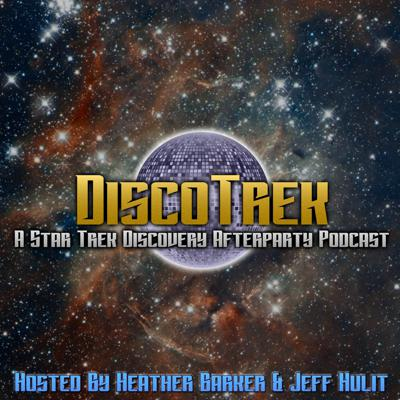 DiscoTrek: A Star Trek Discovery Afterparty Podcast