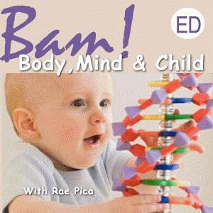-BAM! Body, Mind and Child -  an Educators Guide  to Preparing Your Children's Bodies and Minds for Life!