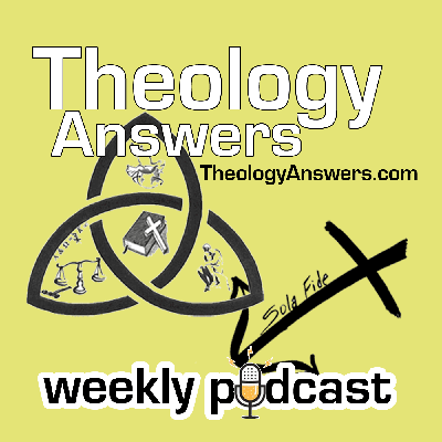 Theology Answers Podcast