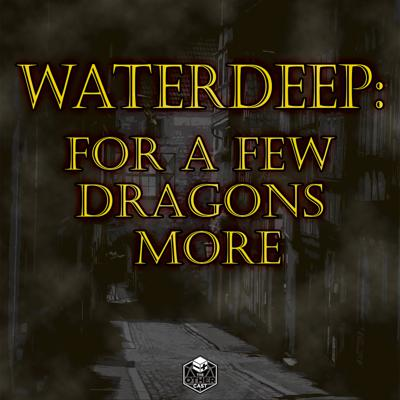 Waterdeep: For a Few Dragons More