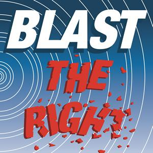 BLAST THE RIGHT