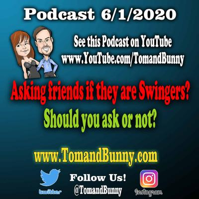 Cover art for 6-1-2020 – Asking friends if they are Swingers