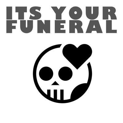 Its Your Funeral