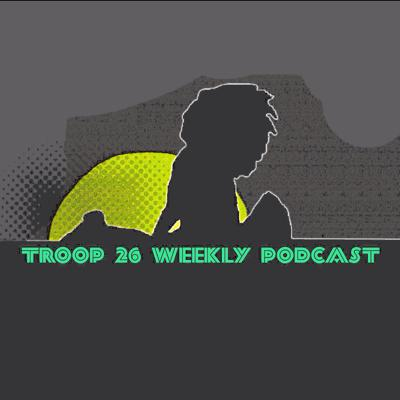 Troop 26 Weekly Announcements Podcast