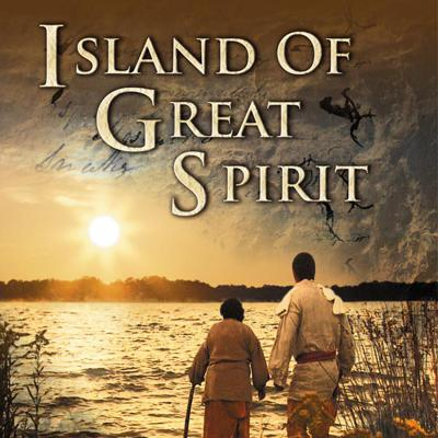 Island of Great Spirit - The Legacy of Manitoulin