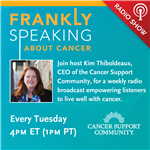Frankly Speaking About Cancer with the Cancer Support Community