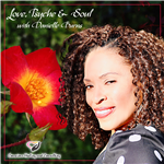 Love, Psyche and Soul, Hosted by Danielle Burns, Depth Psychologist