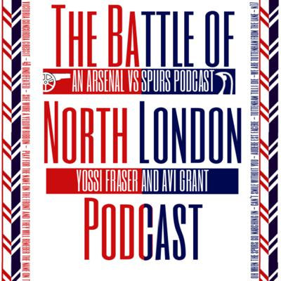 The Battle of North London Podcast