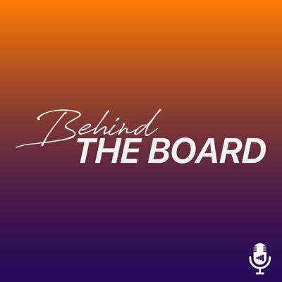 Behind the Board