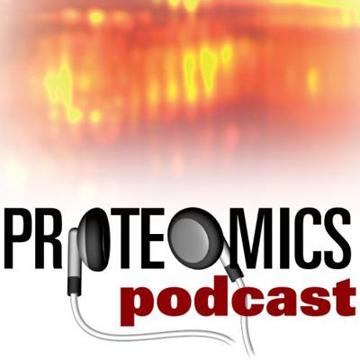 PROTEOMICS podcast