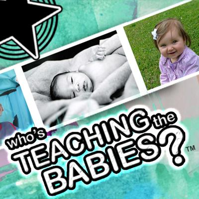 Who's Teaching the Babies?™ Podcast