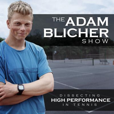 The Adam Blicher Show: Dissecting High Performance In Tennis