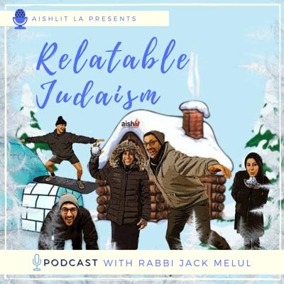 Relatable Judaism with Rabbi Jack Melul