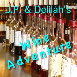 JP and Delilah's Wine Adventure