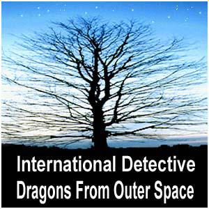 International Detective Dragons From Outer Space