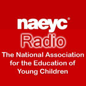 The National Association for The Education of Young Children and BAM Radio Network have partnered to bring you NAEYC Radio. Rae Pica and Jerlean Daniel host the program that will focus on a different topic each month. The program was developed by early childhood professionals to bring the best and latest insights directly to parents and educators.