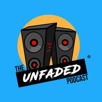 Unfaded Podcast