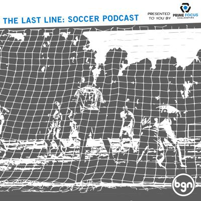 The Last Line: Soccer Podcast