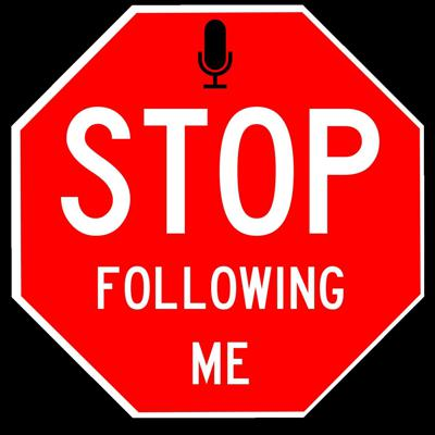 Stop Following Me