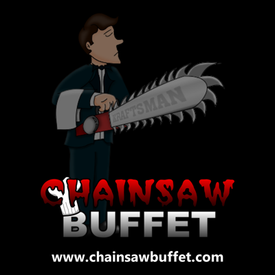 Chainsaw Buffet Podcast