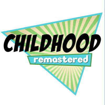 Childhood Remastered