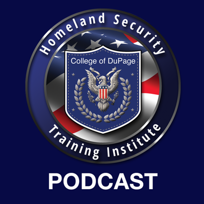College of DuPage and the Homeland Security Training Institute bring you this series of discussions.
