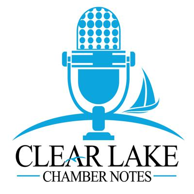 Clear Lake Chamber Notes