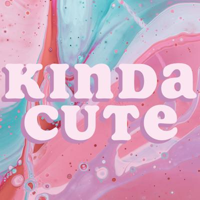 Cover art for Kinda Cute-Ep.41-Labor of Love is Whacky, Call Her Daddy Dramz, and Celebs Demand Quarantine Plastic Surgery