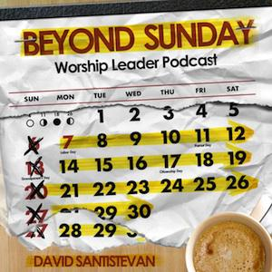 Beyond Sunday Worship Leader Podcast