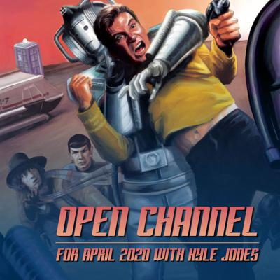 Cover art for Open Channel for April 2020 with Kyle Jones: Star Trek v Doctor Who
