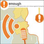 Subscribe to the Enough Project and you will find a lot of ways how to   end genocide and crimes against humanity