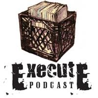 Execute Sounds Podcast