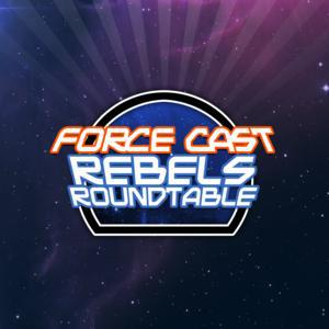 Rebels Roundtable: Information, Commentary, and Discussion About Star Wars Rebels