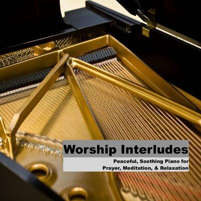 Worship Interludes Podcast is Piano Instrumentals by Fred McKinnon for Prayer, Meditation, Soaking Worship, Relaxation, Study, and Rest