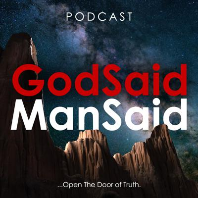 GODSAIDMANSAID.COM - WEEKLY AUDIO PODCAST
