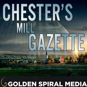 Chester's Mill Gazette- An Under the Dome Podcast