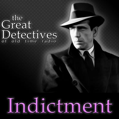 Indictment Old Time Radio
