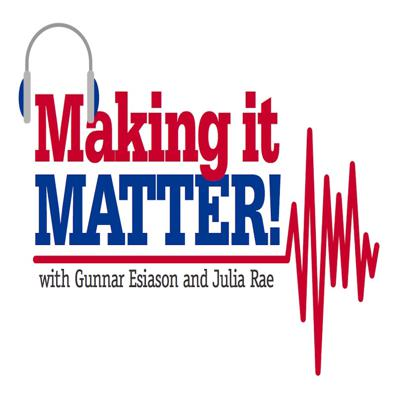 Making it Matter with Gunnar Esiason and Julia Rae