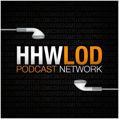 The HHWLOD Podcast Network brings together talented and dedicated podcasters from around the country to produce high quality shows focusing on entertainment media.