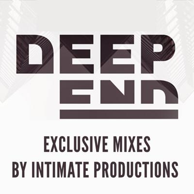 Deep End Exclusive Mixes :: Intimate Productions
