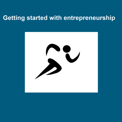 Getting started with entrepreneurship