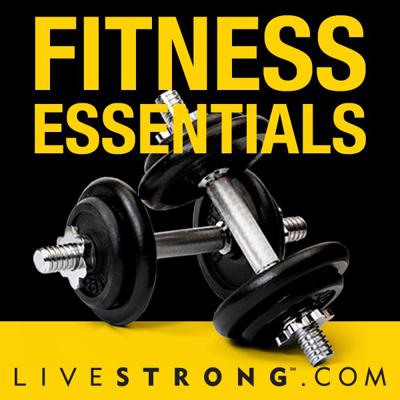 LIVESTRONG.COM Fitness Essentials