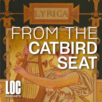From the Catbird Seat: Poetry from the Library of Congress Podcast