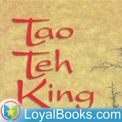 The Tao Teh King, or the Tao and its Characteristics by Laozi