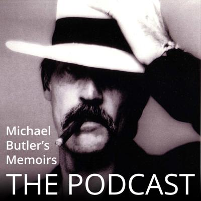Michael Butler's Memoirs - The Podcast