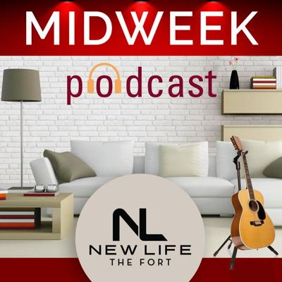 New Life the Fort Midweek