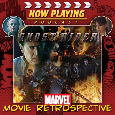 Now Playing: The Ghost Rider Movie Retrospective Series