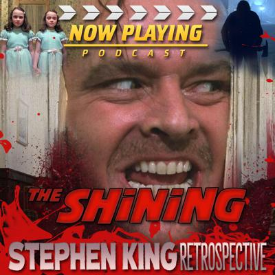 Now Playing: The Shining Retrospective Series