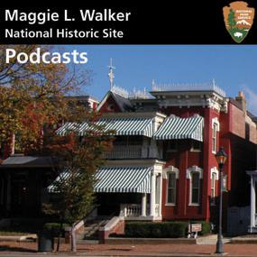 Maggie L. Walker National Historic Site Podcasts